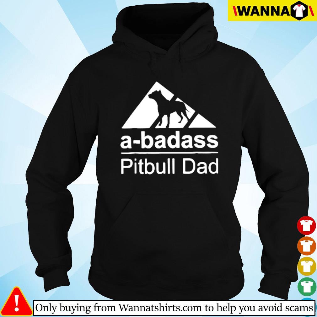 A-badass pitbull dad s Hoodie