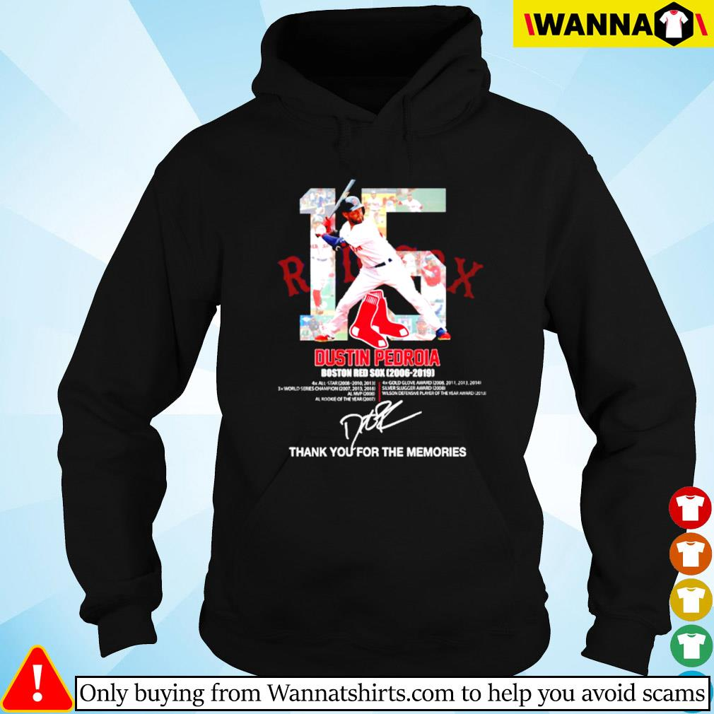 15 Dustin Pedroia Boston Red Sox 2006-2019 thank you for the memories signatures s Hoodie