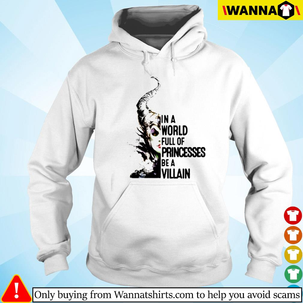 In a world full of princesses be a Villain s Hoodie