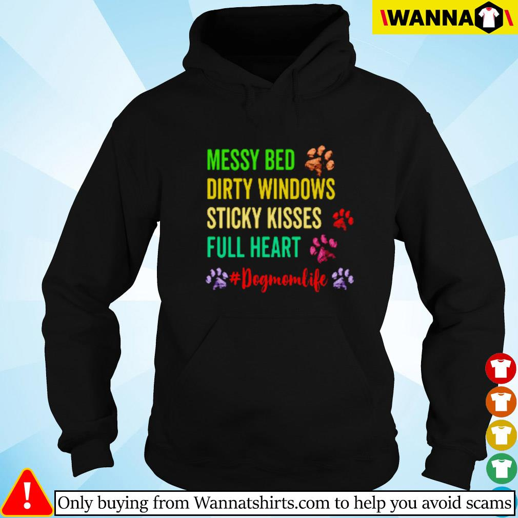 Messy bed dirty windows sticky kisses full heart #dogmomlife Hoodie