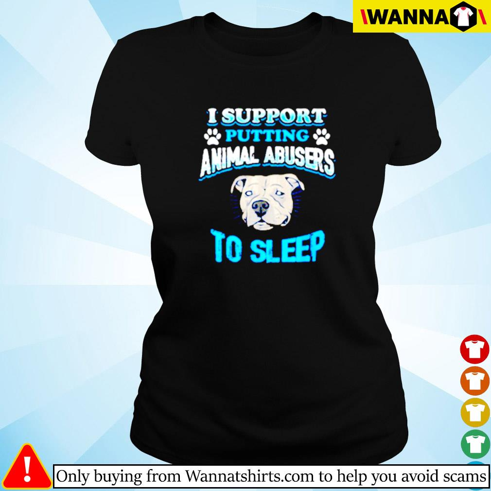 Bulldog I support putting animal abusers to sleep Ladies tee