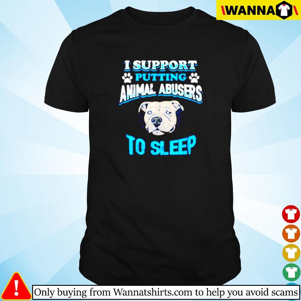 Bulldog I support putting animal abusers to sleep shirt