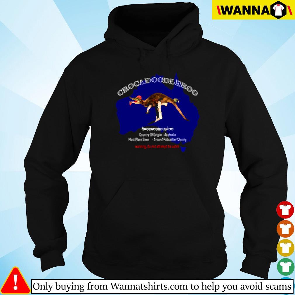 Crockadoodleroo country of origin Australia warning do not attempt to catch Hoodie