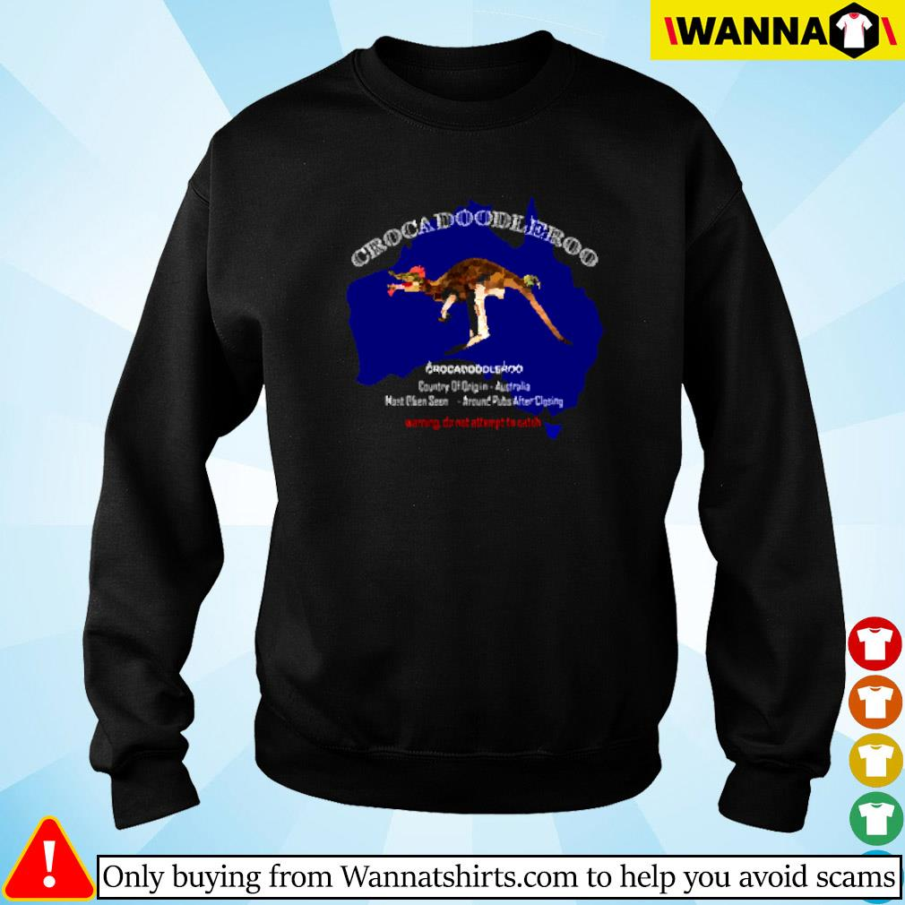 Crockadoodleroo country of origin Australia warning do not attempt to catch Sweater