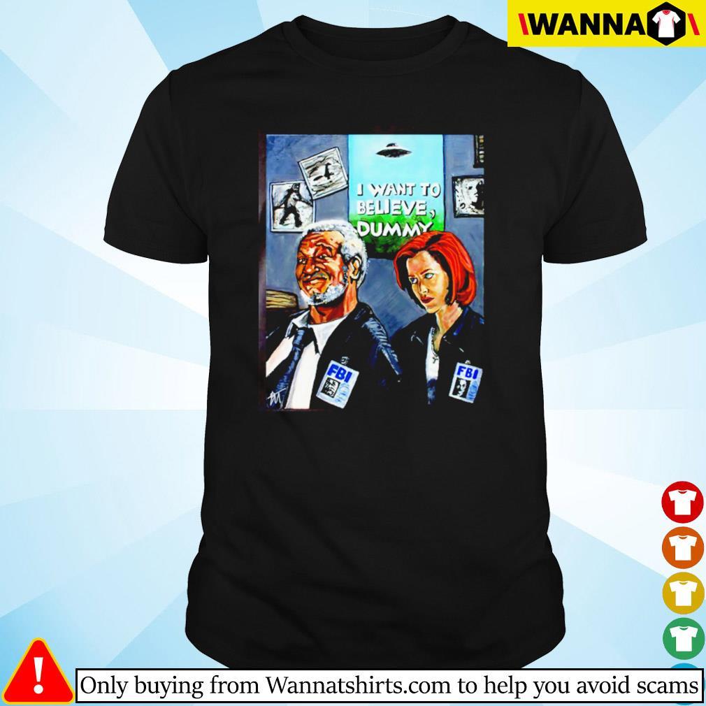 FBI I want to believe dummy shirt
