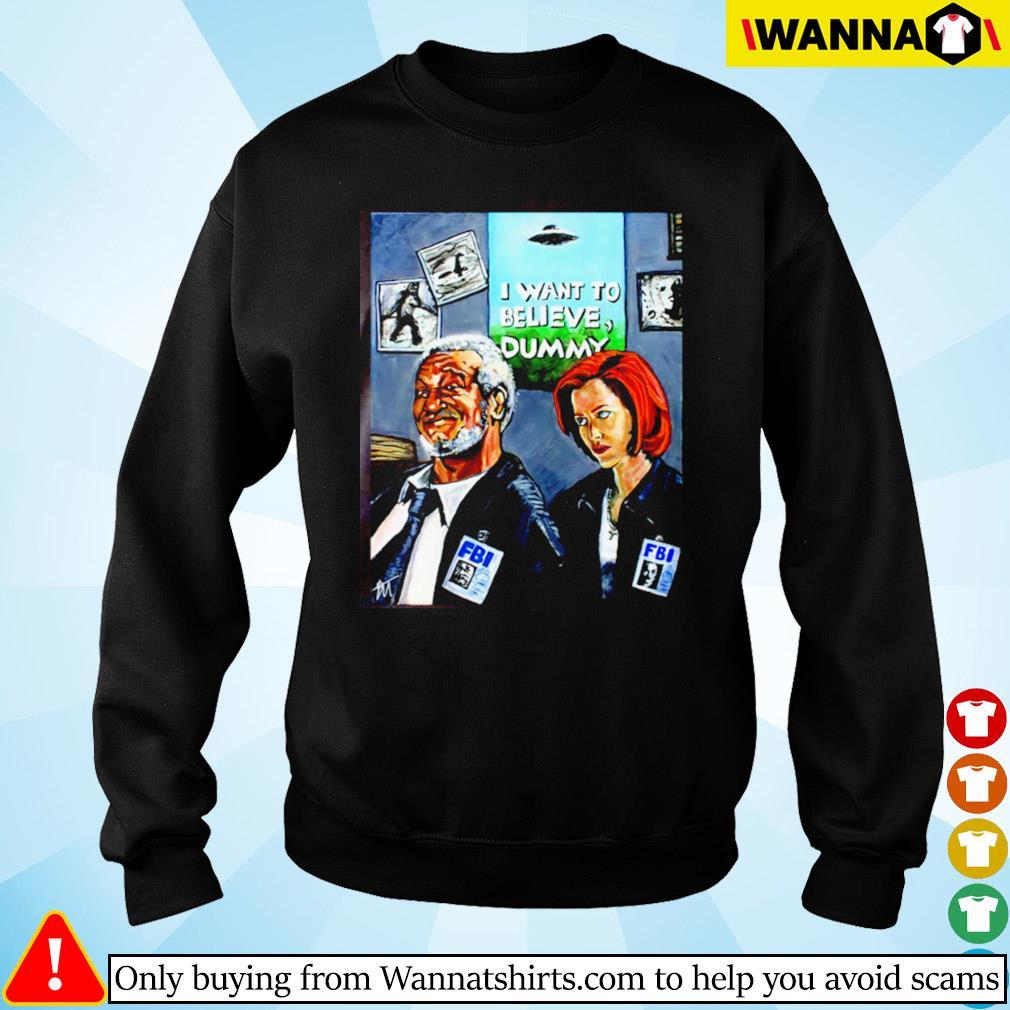FBI I want to believe dummy Sweater