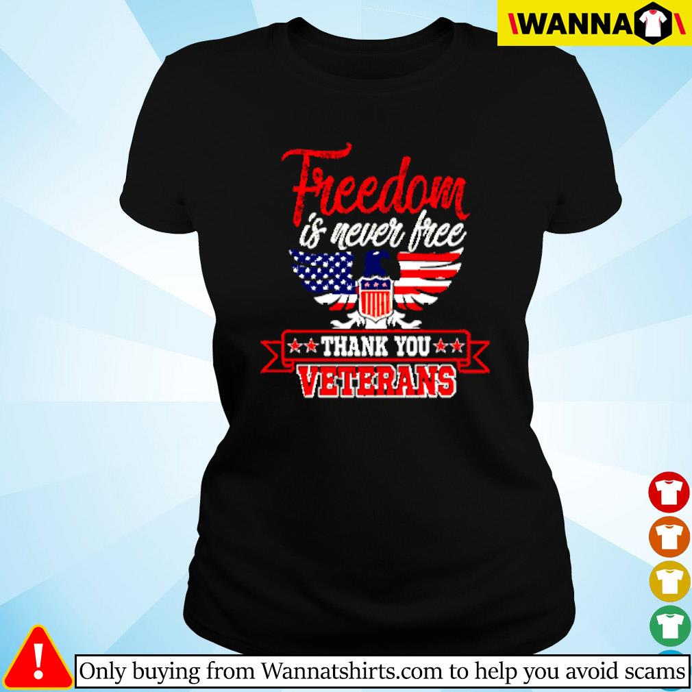 Freedom is never free thank you veterans Ladies tee