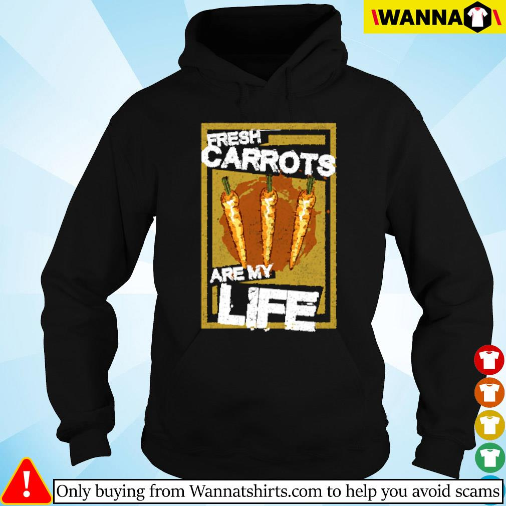 Fresh Carrots are my life Hoodie