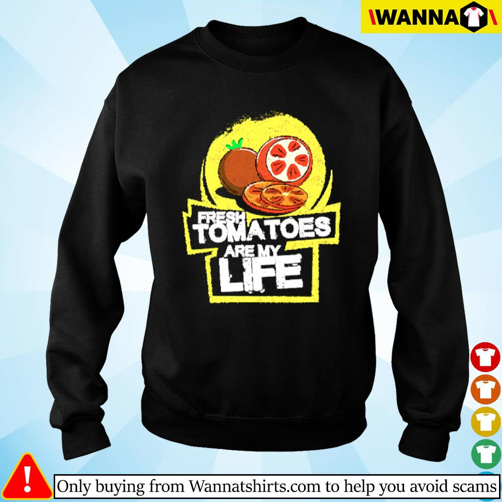 Fresh tomatoes are my life Sweater