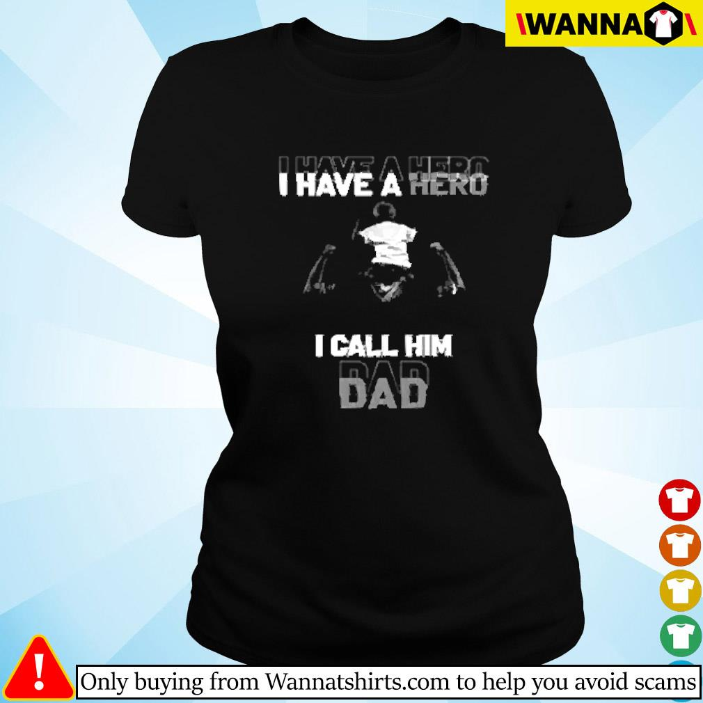 I have a hero and I call him dad fathers day Ladies tee