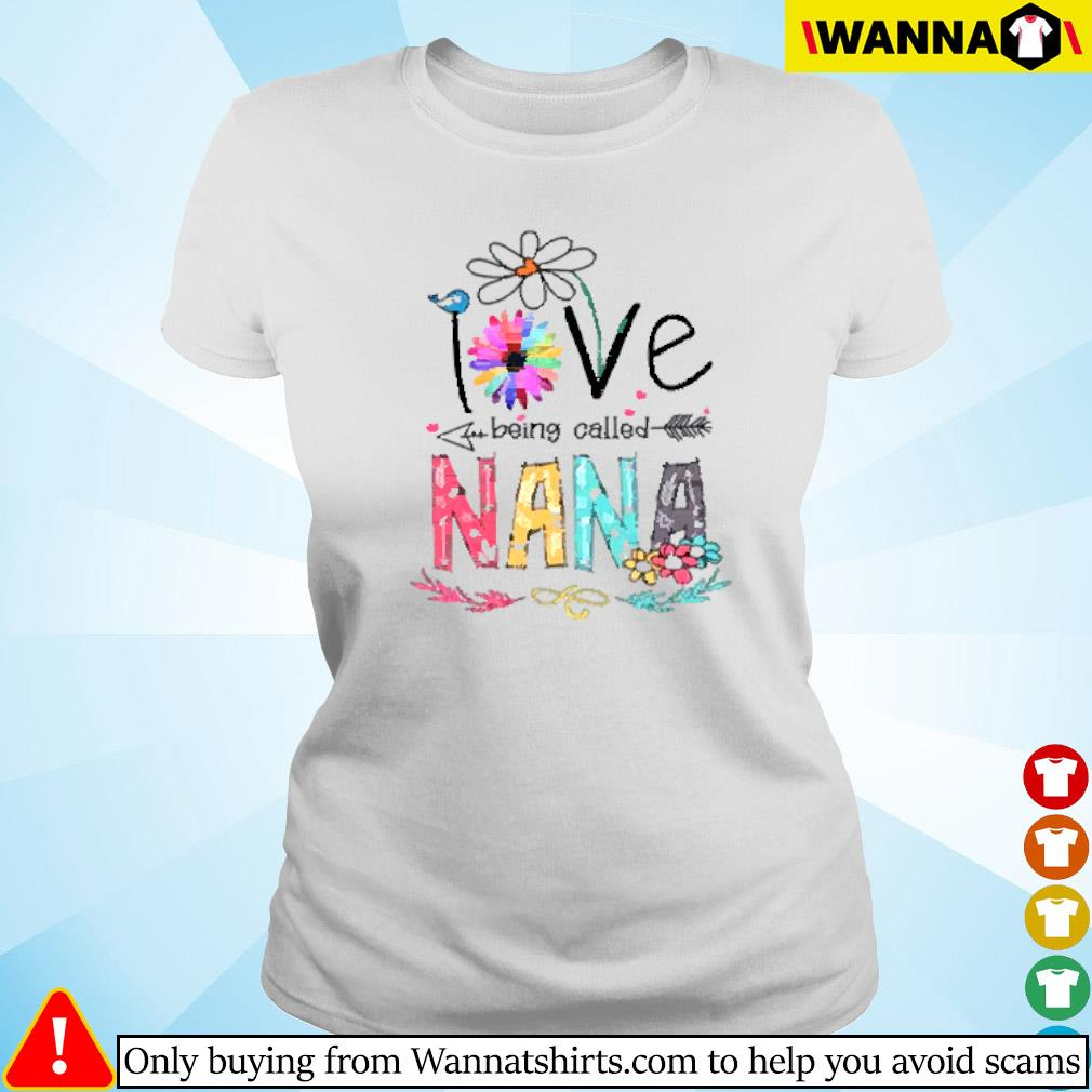 I love being called Nana daisy flower Ladies tee