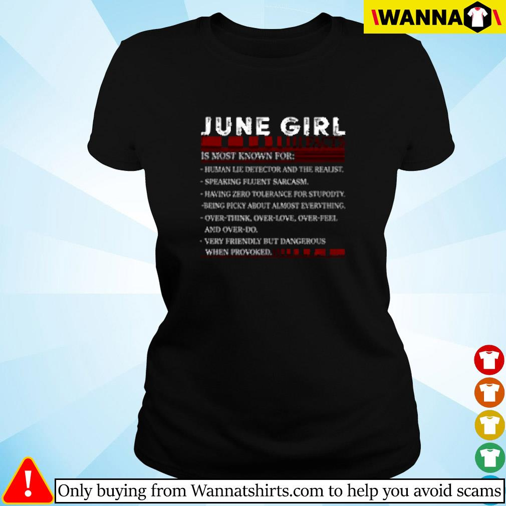 June girl facts is most known for human lie detector and the realist Ladies tee