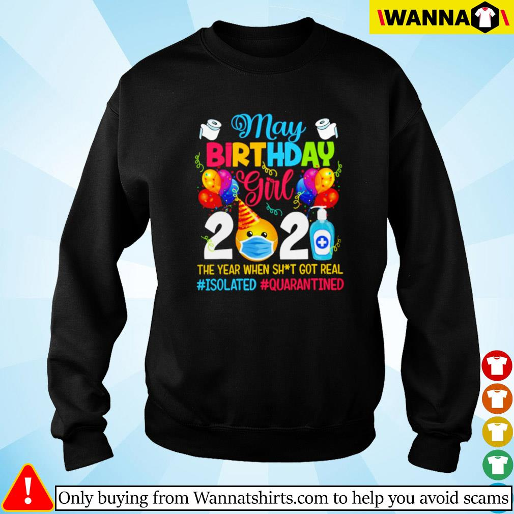 May birthday girl 2021 the year when got real #isolated #quarantined Sweater