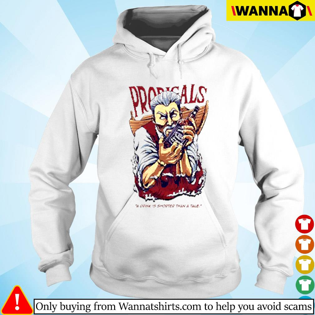 Prodigals Whiskey a drink is shorter than a tale Hoodie