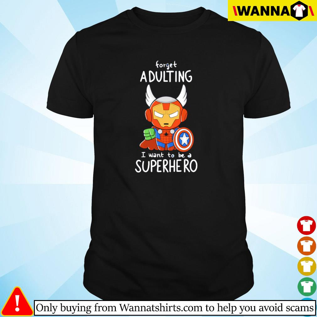Spider man forget adulting I want to be a superhero shirt