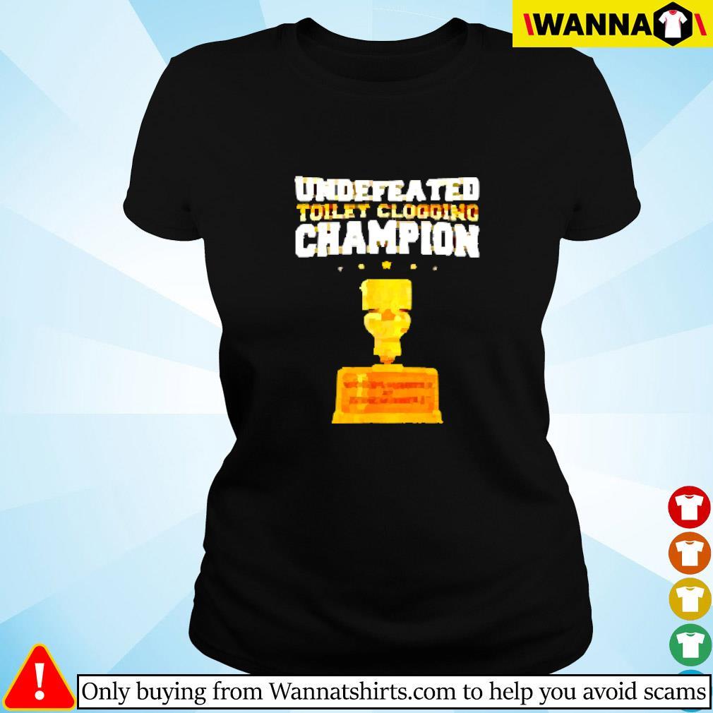 Undefeated toilet clogging champion bathroom Ladies tee