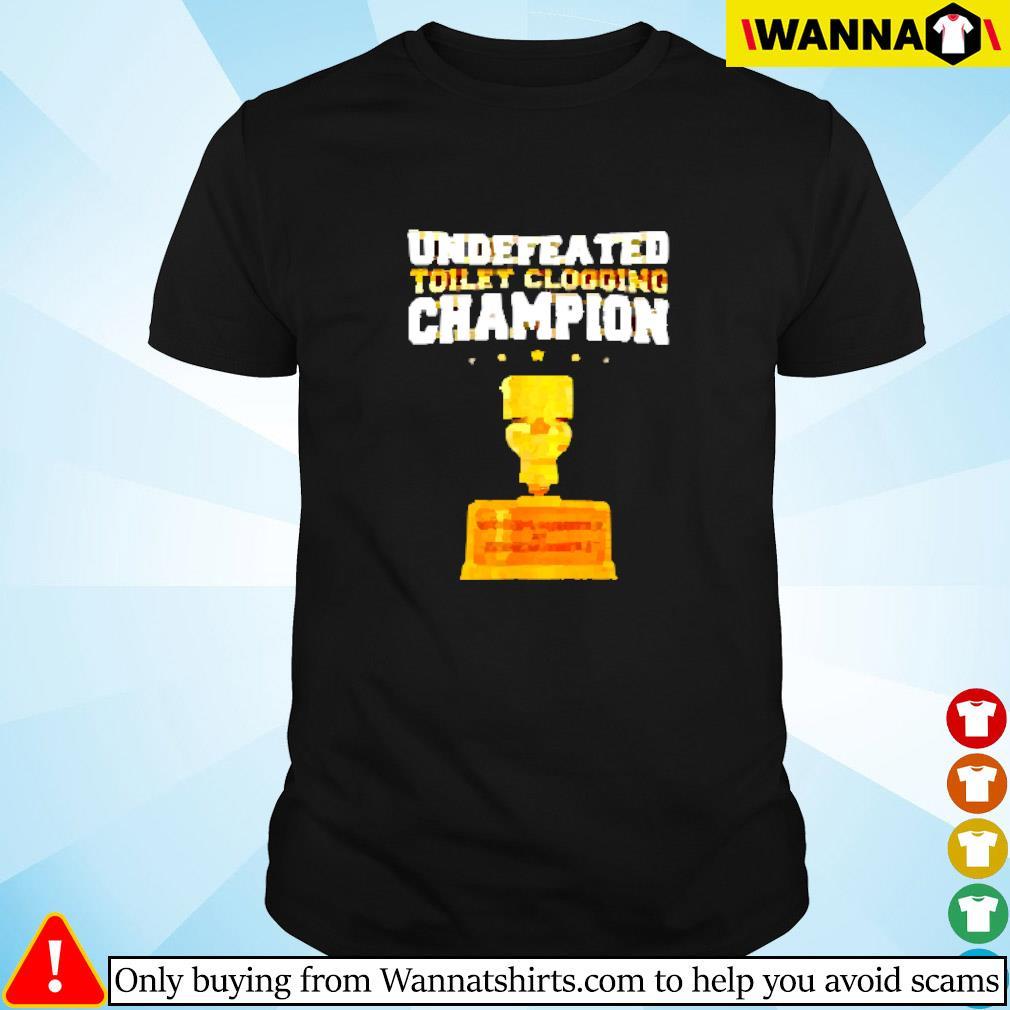 Undefeated toilet clogging champion bathroom shirt