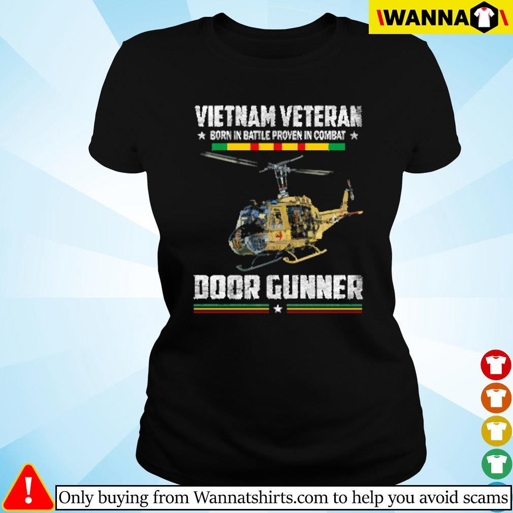 Vetnam veteran born in battle proven in combat door gunner Ladies tee