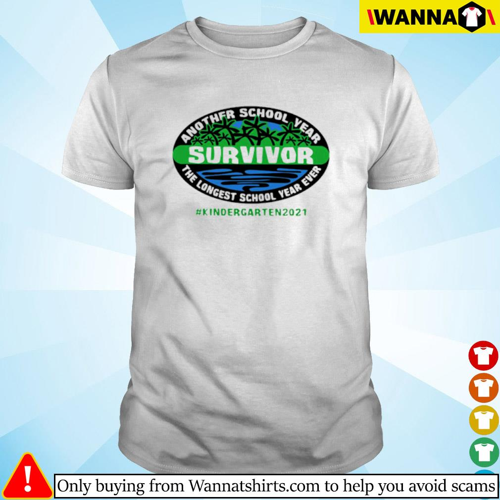 Another school year survivor the longest school year ever kindergarten 2021 shirt