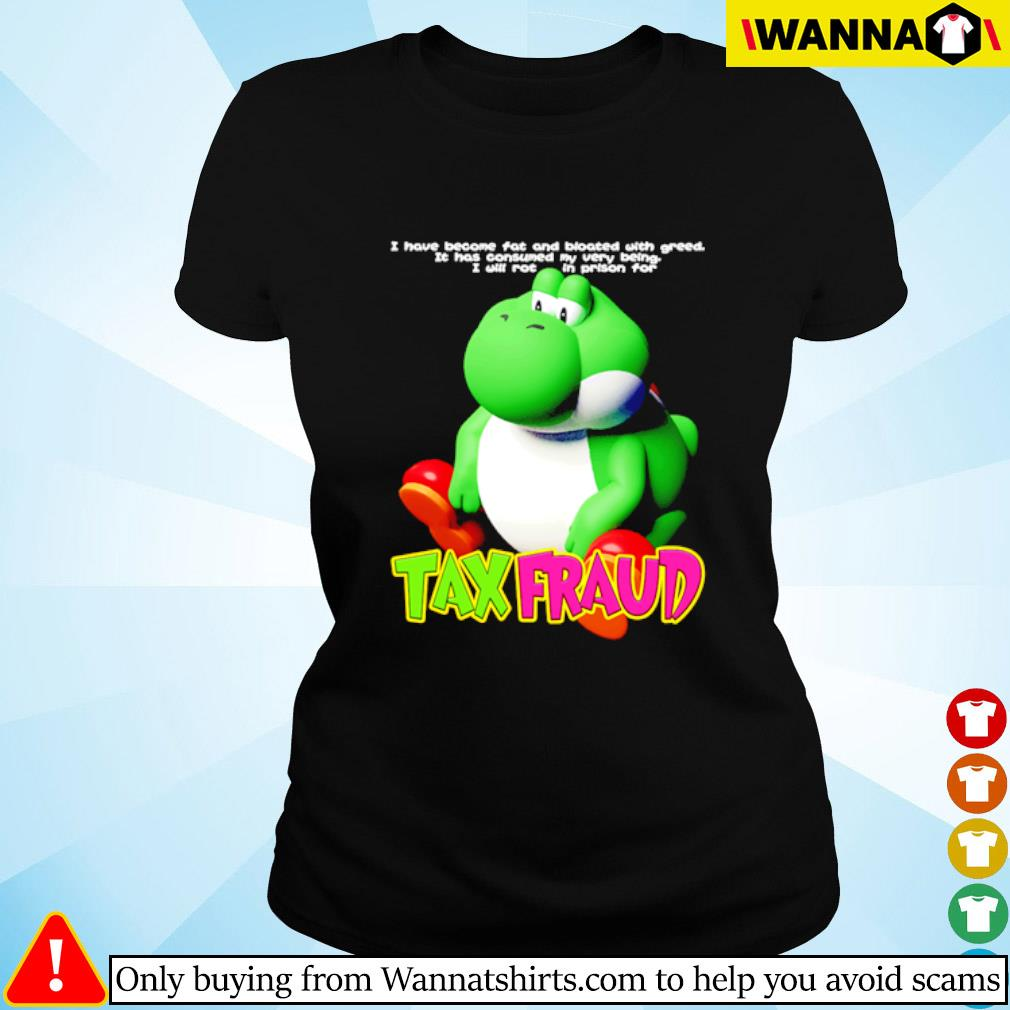 Frog Tax Fraud I have become fat and bloated with greed it has consumed my very being Ladies tee