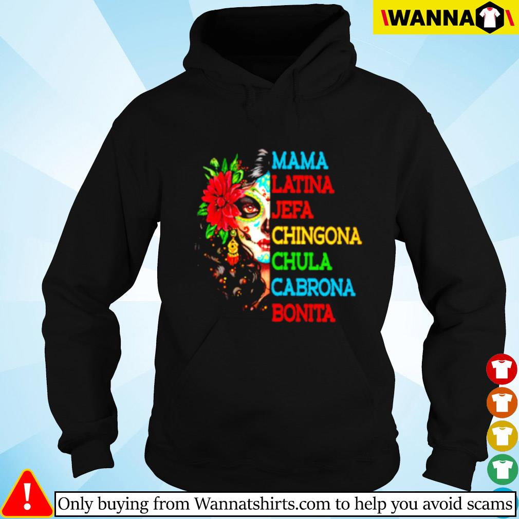 Mama Latina Jefa Chingona Chula Cabrona Bonita Hoodie
