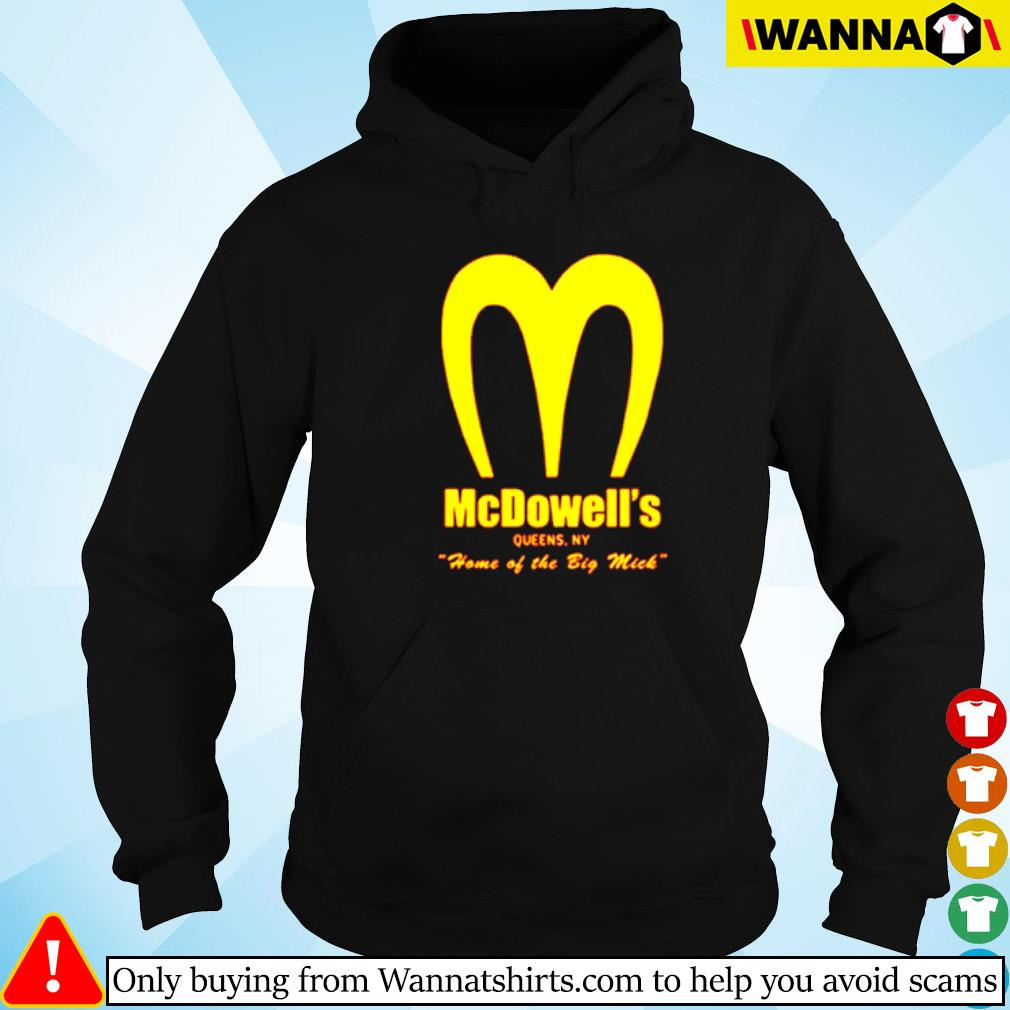 Mcdowell's Queen. NY home of the big mick Hoodie