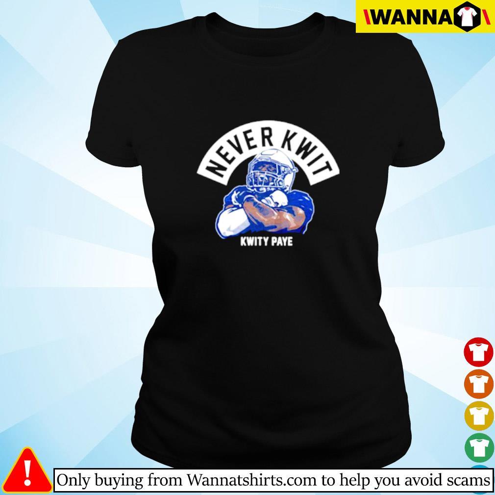 Never Kwit Shirt Kwity Paye Ladies tee