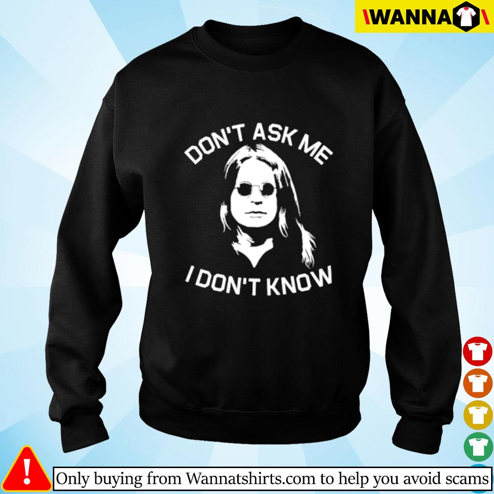 Ozzy Osbourne don't ask me I don't know Sweater