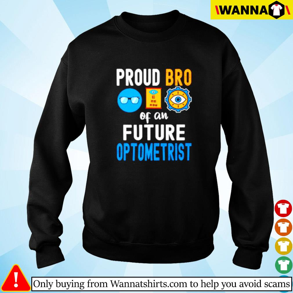 Proud Bro of a future optometrist Sweater