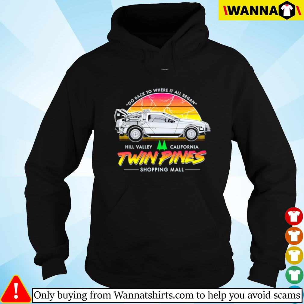Twin Pines go back to where it all began Hill Valley California Hoodie