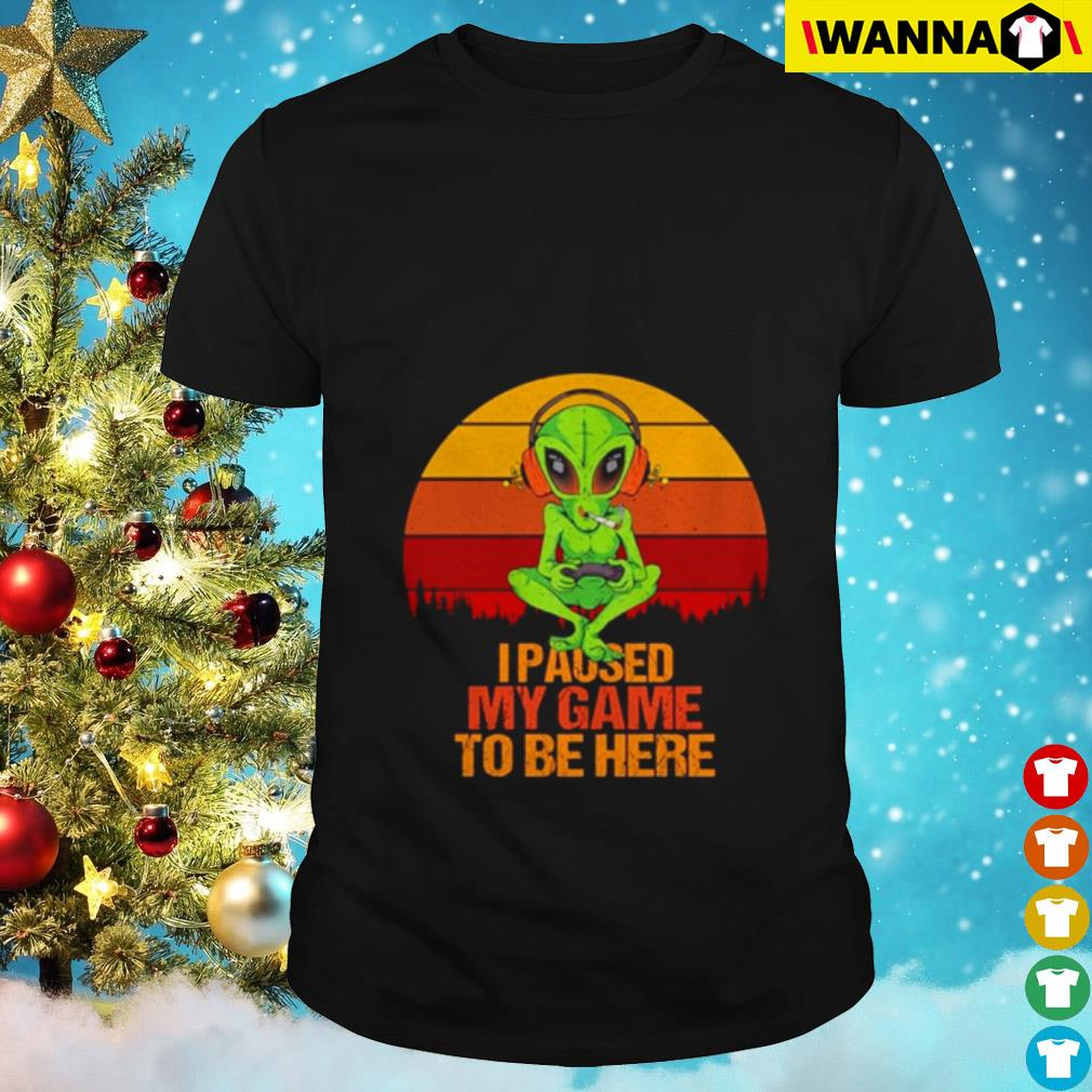 Alien I paused my game to be here vintage shirt