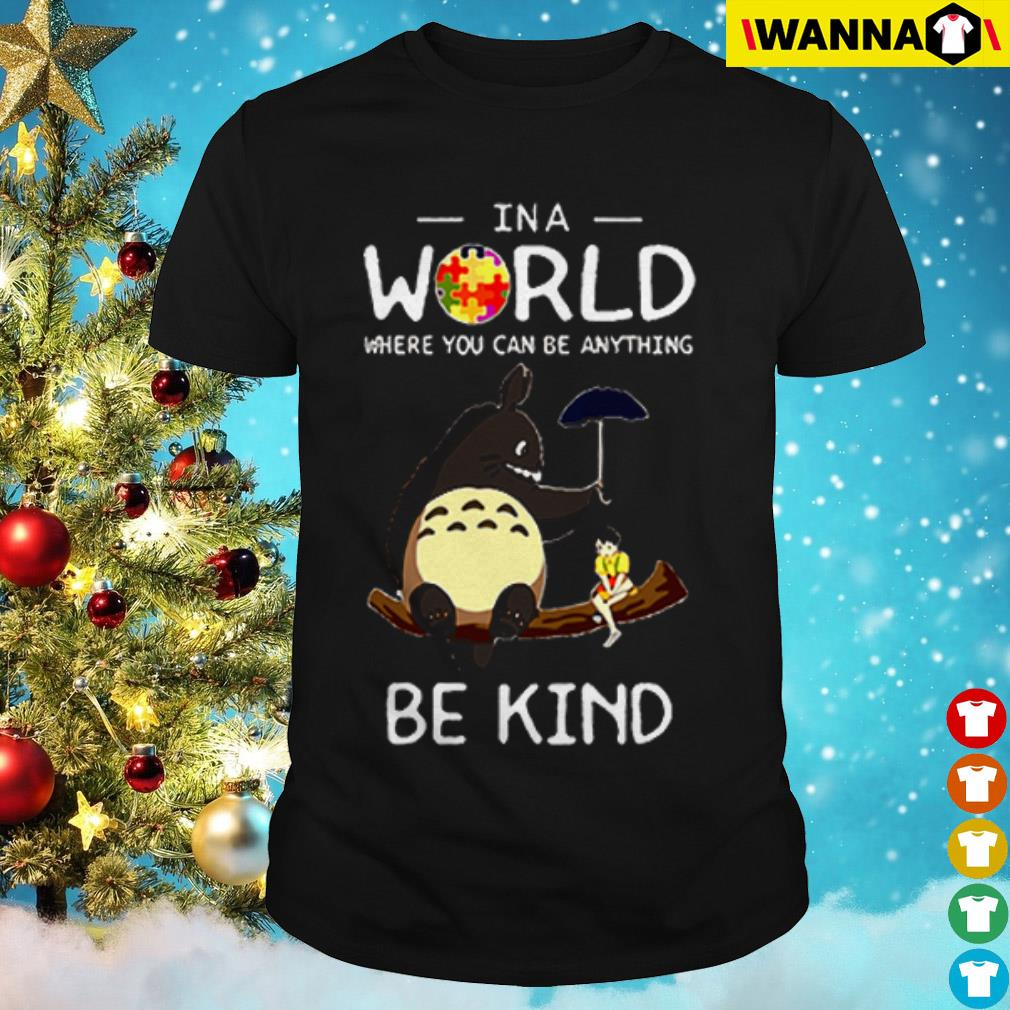 Autism Studio Ghibli in a world where you can be anything be kind shirt