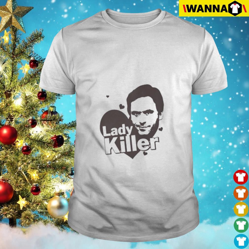 Ted Bundy Lady Killer shirt