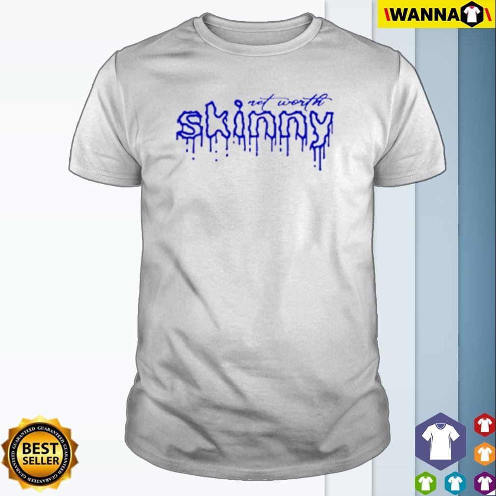 Net worth skinny shirt