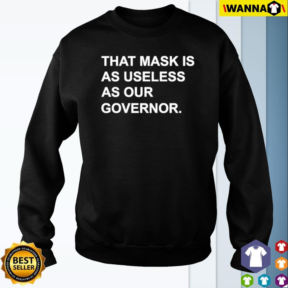 That mask is as useless as our governor s Sweater