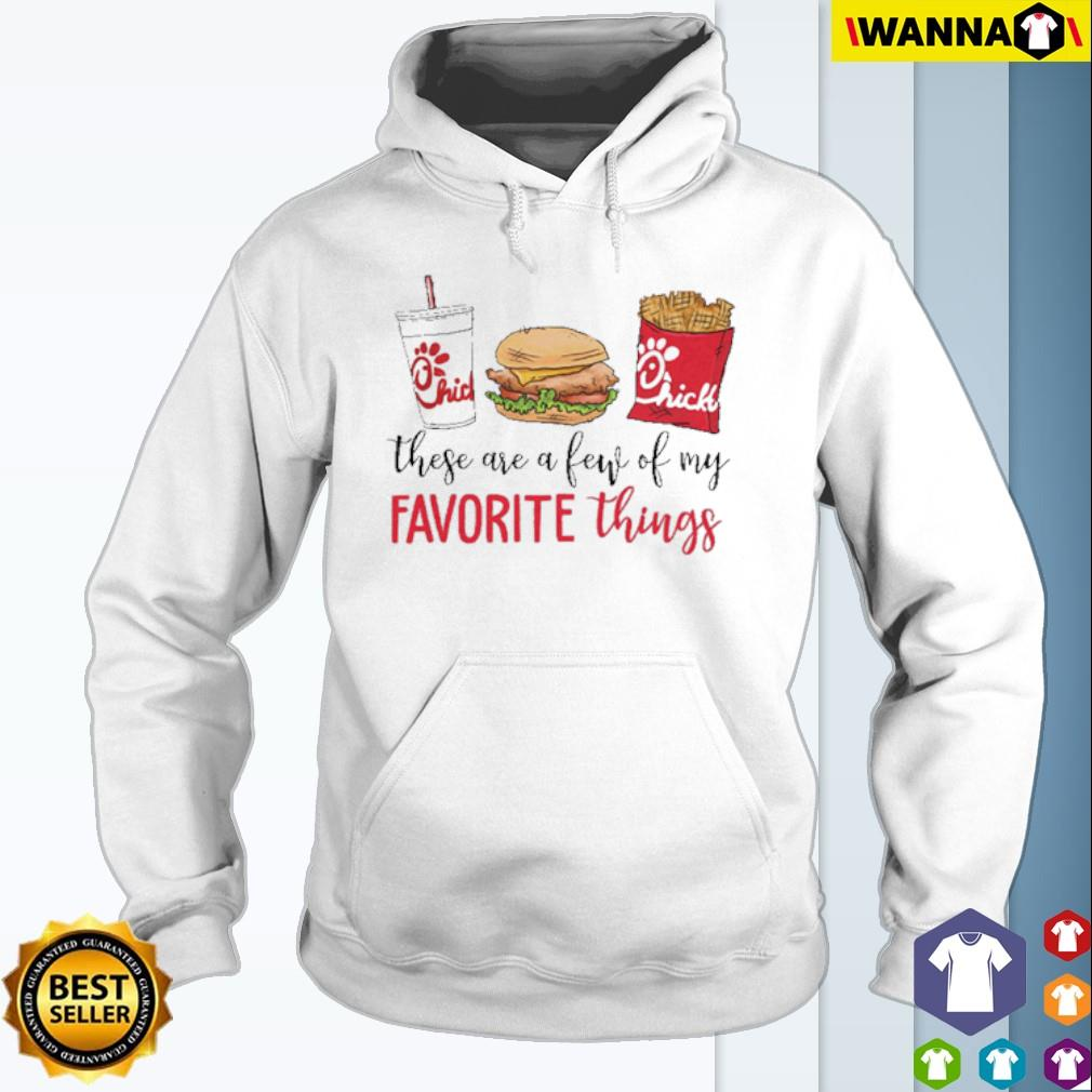 These are a few of my favorite things Hamburger French fries Chick-Fil-A s Hoodie