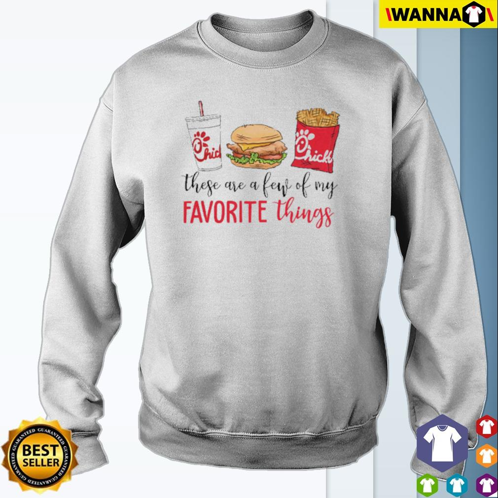 These are a few of my favorite things Hamburger French fries Chick-Fil-A s Sweater