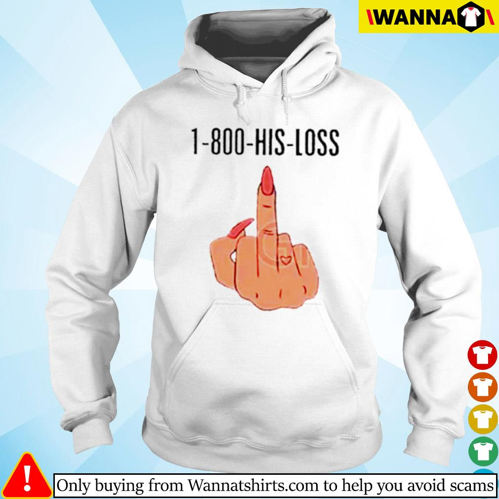 1-800-His-Loss Middle Fingers s hoodie