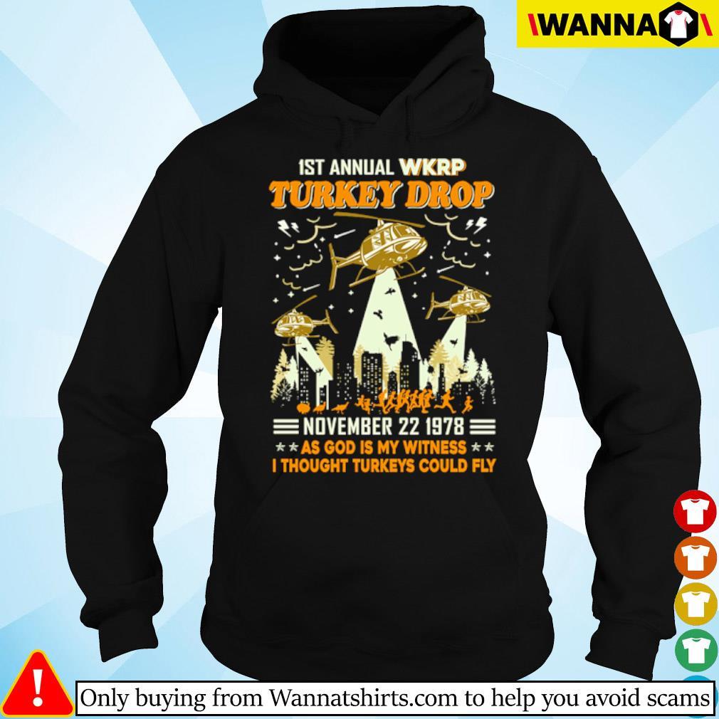 1st Annual WKRP turkey drop November 22 1978 as God is my witness s hoodie black