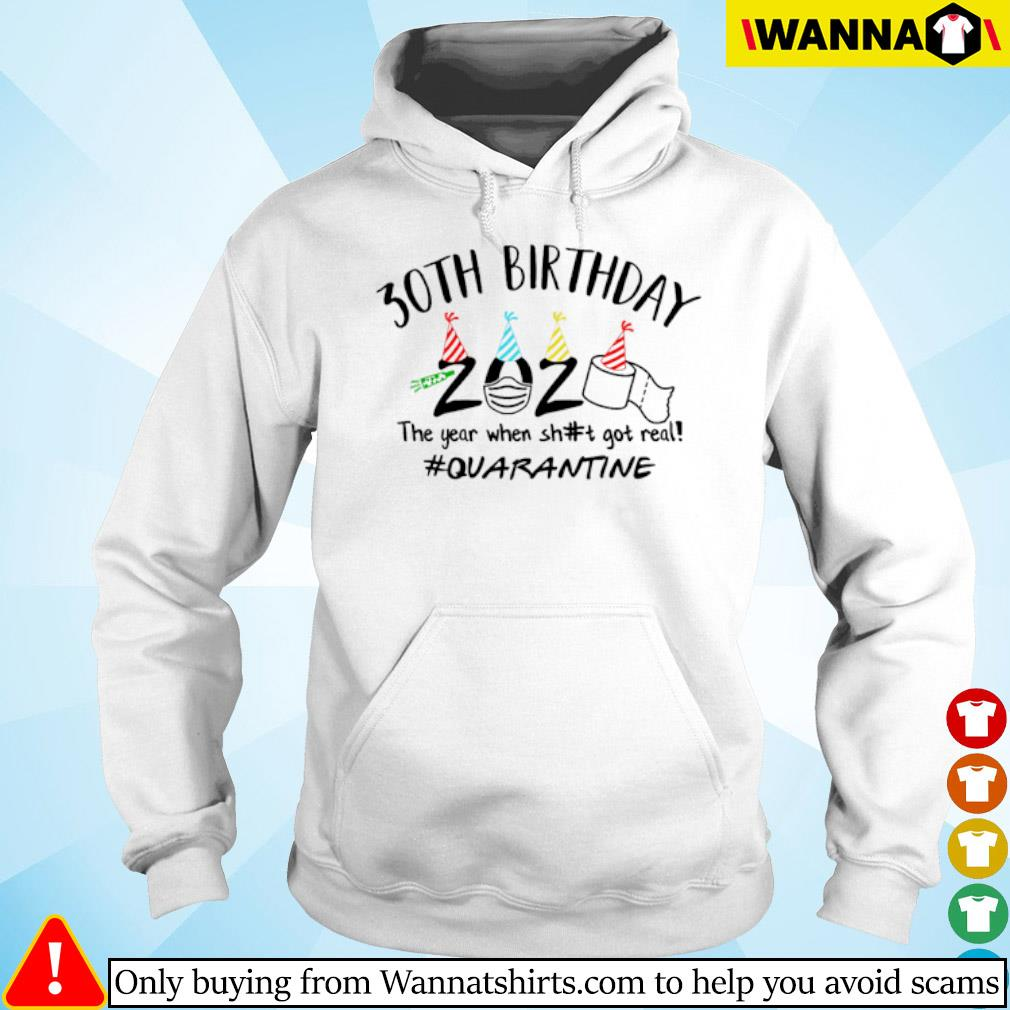 30th Birthday the year when shit got real #quarantine toilet paper s hoodie