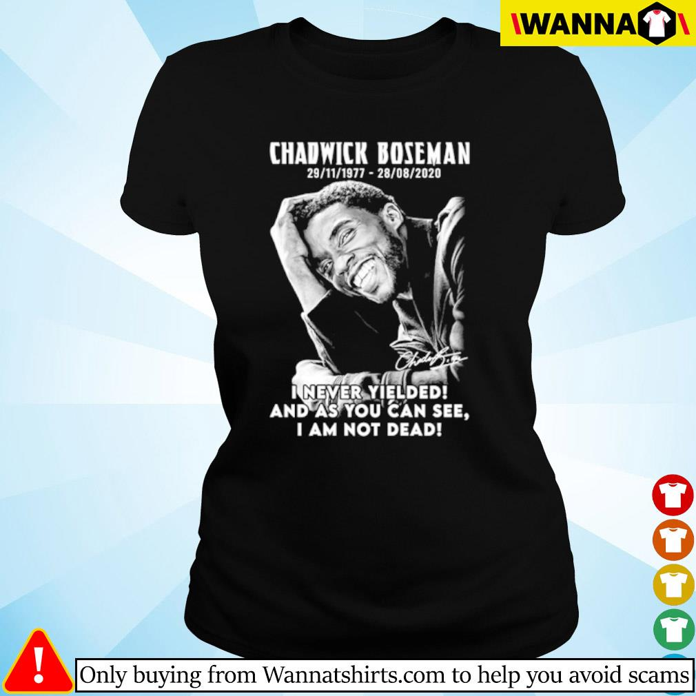 Black Panther Chadwick Boseman 1977-2020 I never Yielded and as you can see I am not dead s ladies-tee black