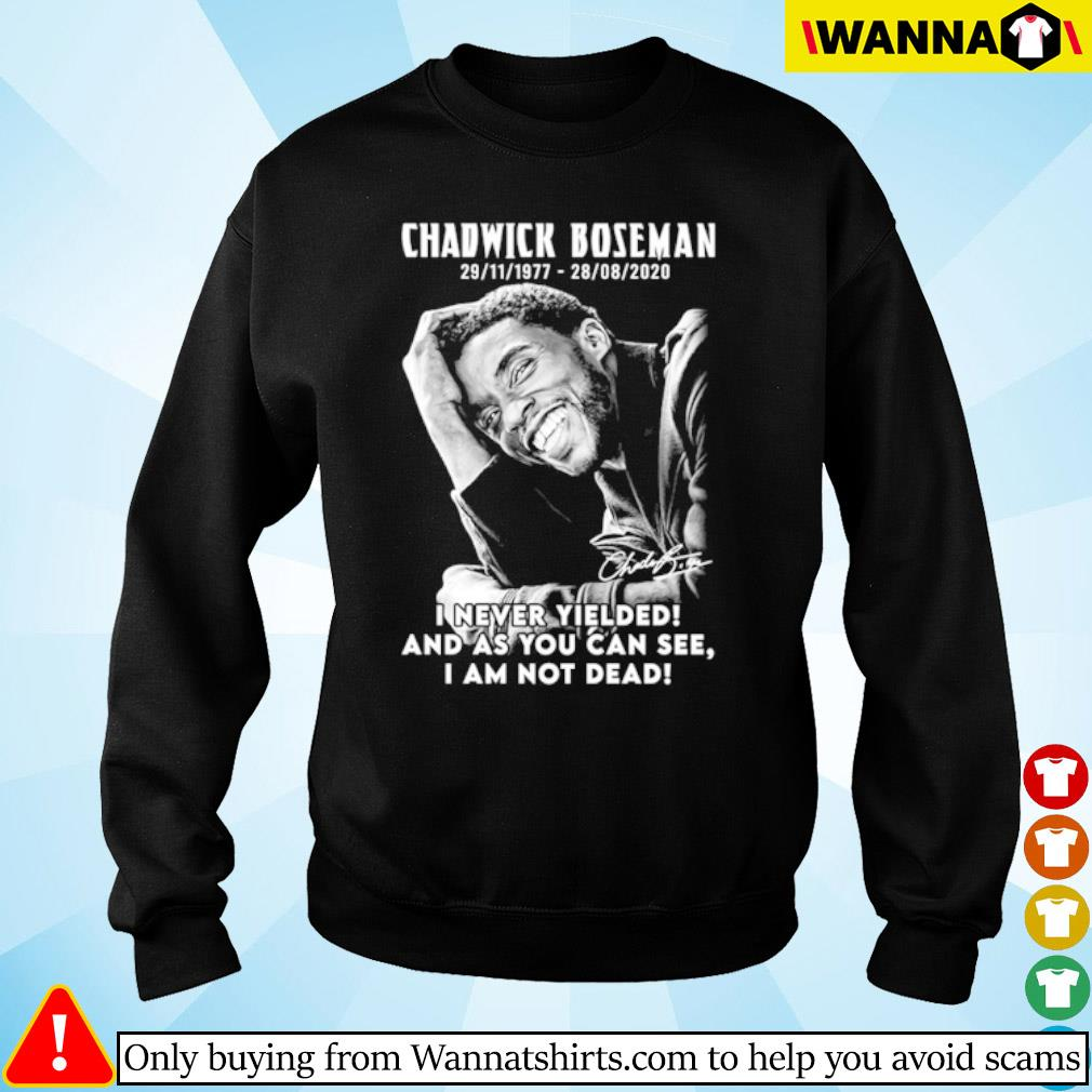 Black Panther Chadwick Boseman 1977-2020 I never Yielded and as you can see I am not dead s sweater black