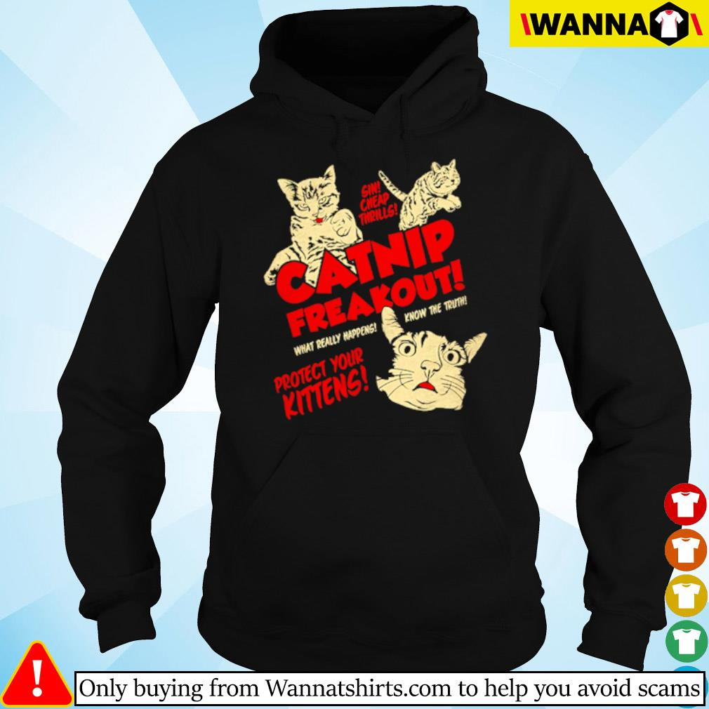 Cats Catnip freakout what really happens know the truth project your kittens s hoodie black