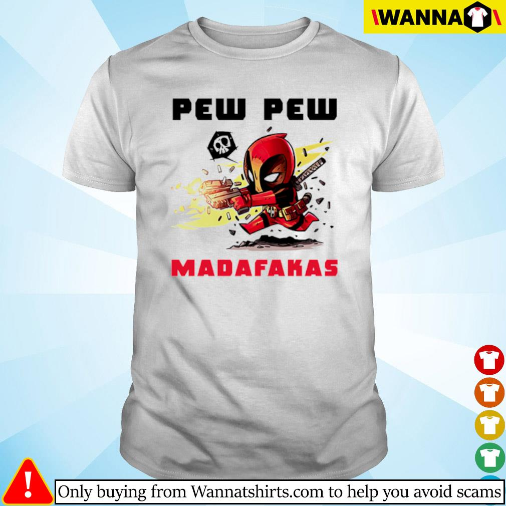 Deadpool hold guns pew pew madafakas shirt