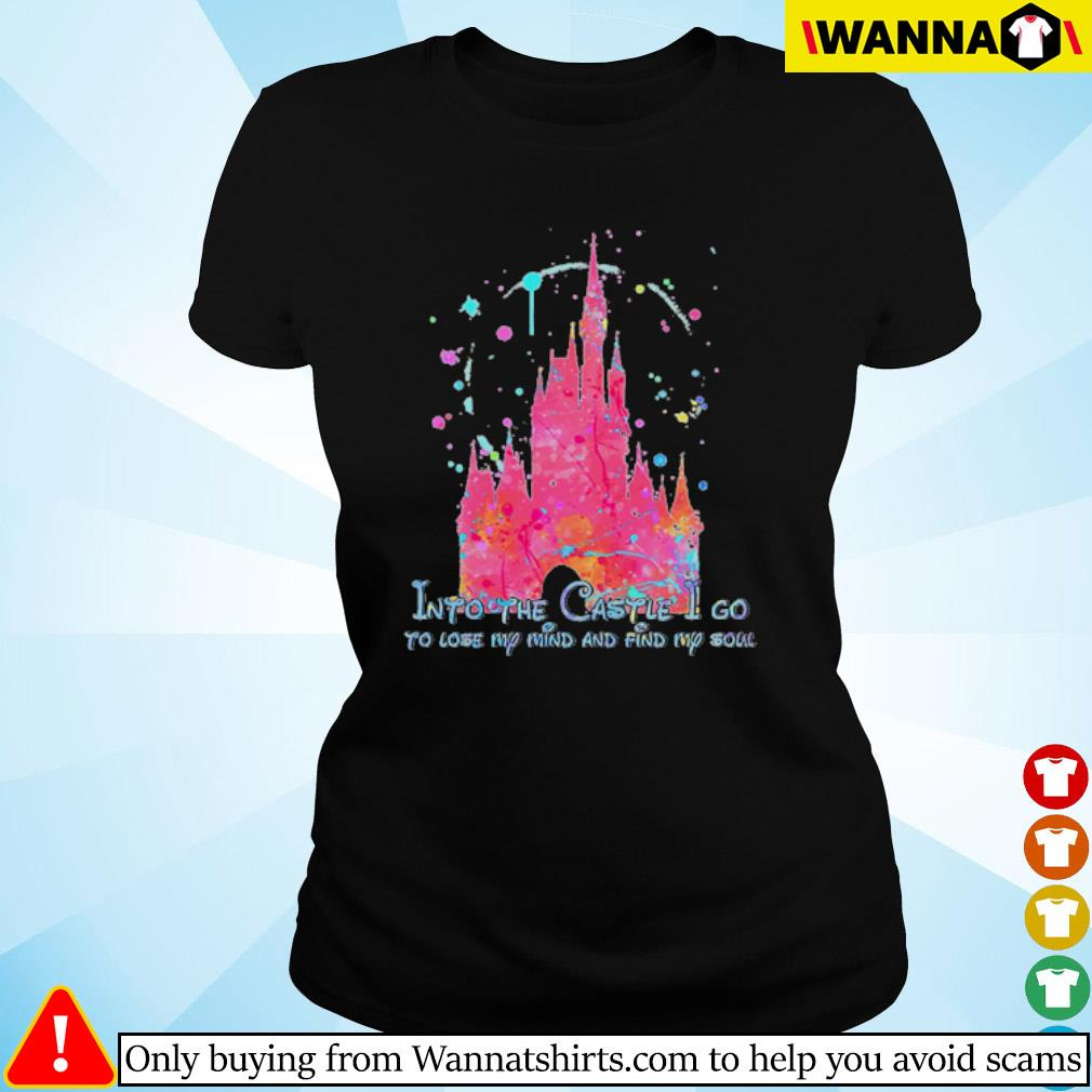 Disney Into the Castle I go to lose my mind and find my soul s ladies-tee black