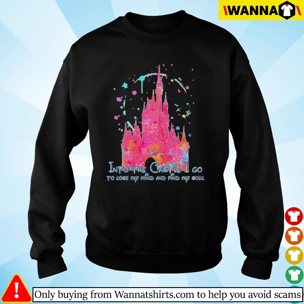 Disney Into the Castle I go to lose my mind and find my soul s sweater black