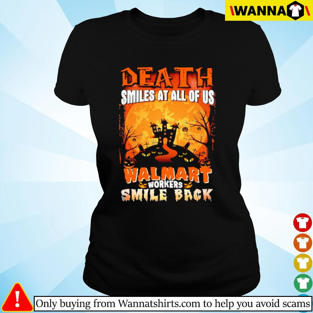 Halloween Death smiles at all of us Walmart workers smile back s ladies-tee black