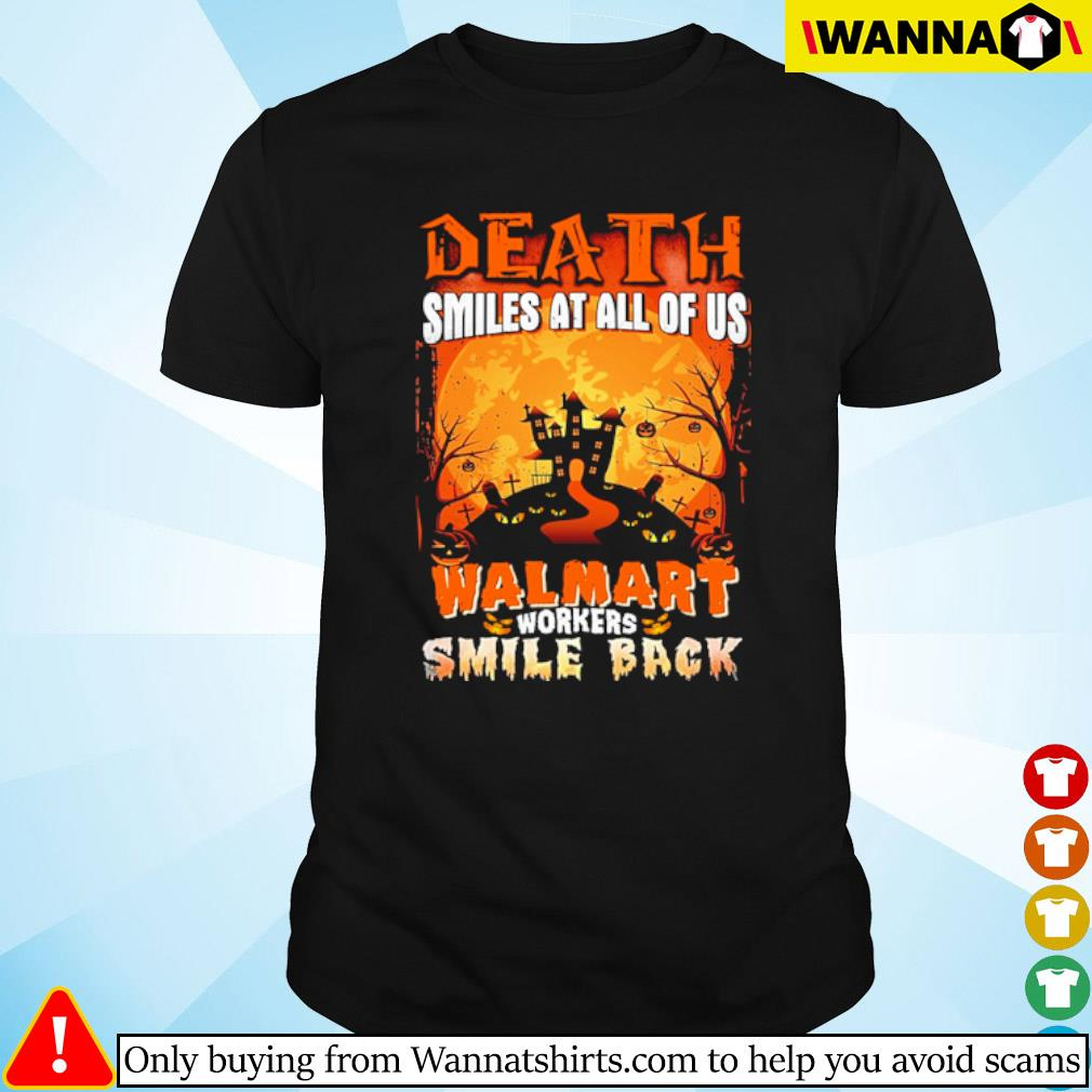 Halloween Death smiles at all of us Walmart workers smile back shirt