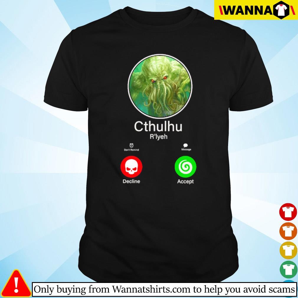 The Calling Cthulhu R'Lyeh decline accept shirt