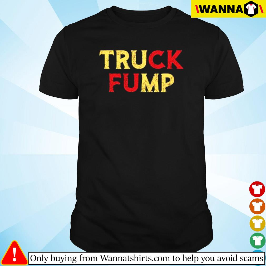 Truck Fump Donald Trump shirt
